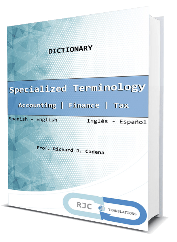 Spanish English. Specialized Dictionary- Accounting, Finance, Tax